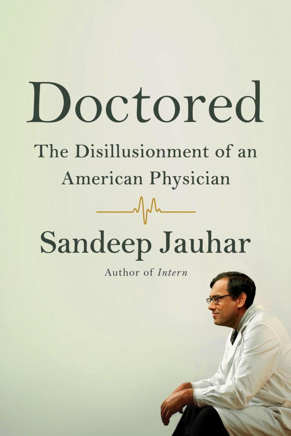 Dr. Sandeep Jauhar offers a less-than-flattering look at the state of American medicine.